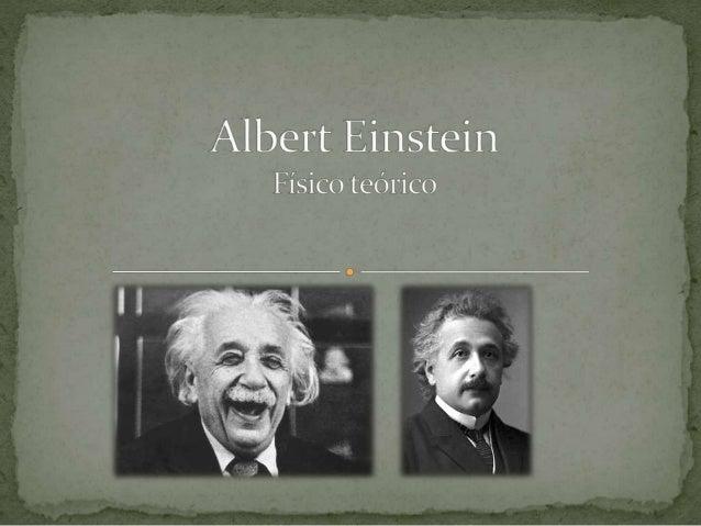  Albert Einstein nasceu em 14 de março de 1879 na cidade de Ulm, no Reino de Württemberg, Império Alemão  Morreu em 18 d...