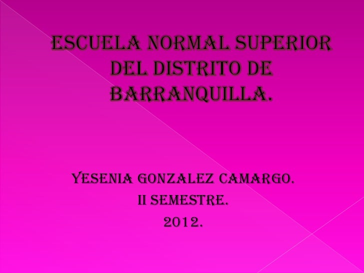 Yesenia gonzalez Camargo.        II semestre.            2012.