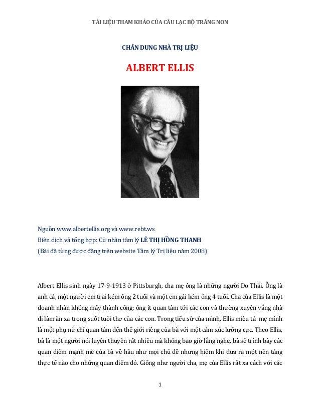 TÀI LIỆU THAM KHẢO CỦA CÂU LẠC BỘ TRĂNG NON 1 CHÂN DUNG NHÀ TRỊ LIỆU ALBERT ELLIS Nguồn www.albertellis.org và www.rebt.ws...