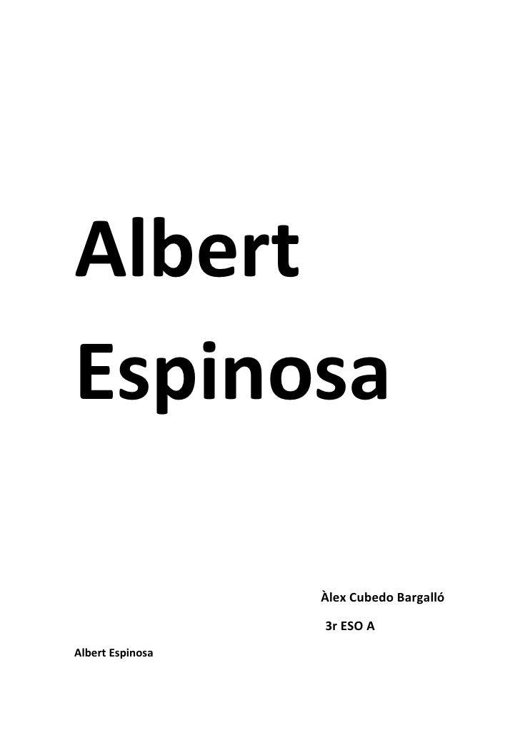 Albert Espinosa                    Àlex Cubedo Bargalló                    3r ESO A Albert Espinosa