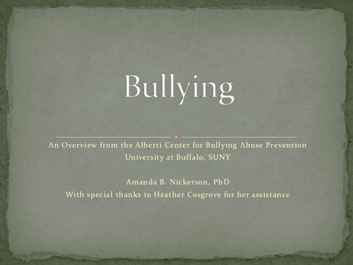 An Overview from the Alberti Center for Bullying Abuse Prevention                   University at Buffalo, SUNY           ...