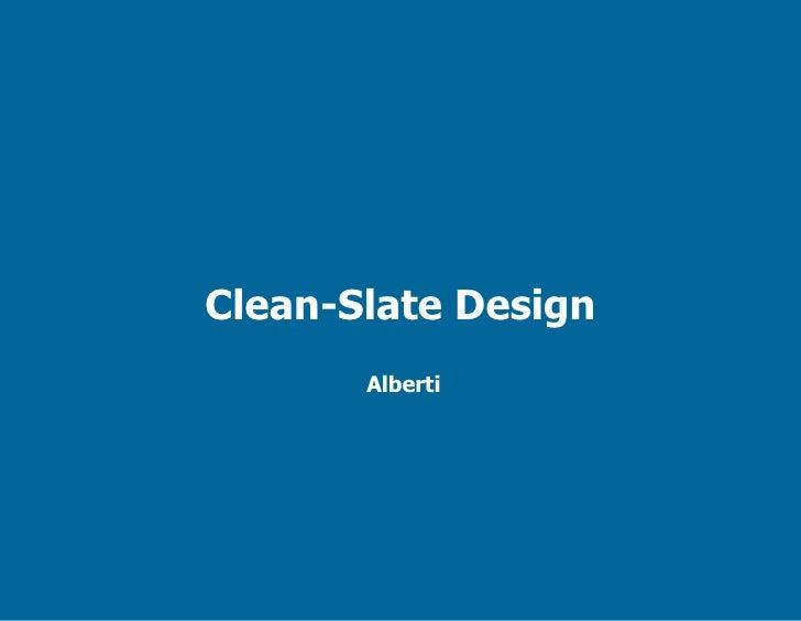 Clean-Slate Design        Alberti