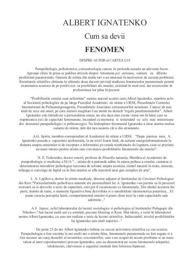 ALBERT IGNATENKO Cum sa devii FENOMEN DESPRE AUTOR sI CARTEA LUI Parapsihologia, psihotronica, extrasensologia cunosc în p...