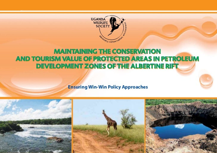 Maintaining the Conservation & Tourism Value of Protected Areas in Petroleum Development Zones of the Albertine Rift      ...