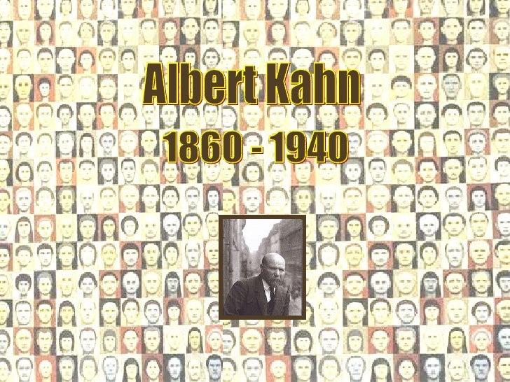 Albert Kahn 1860 - 1940