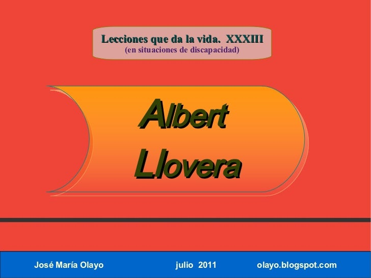 Lecciones que da la vida. XXXIII                   (en situaciones de discapacidad)                     Albert            ...