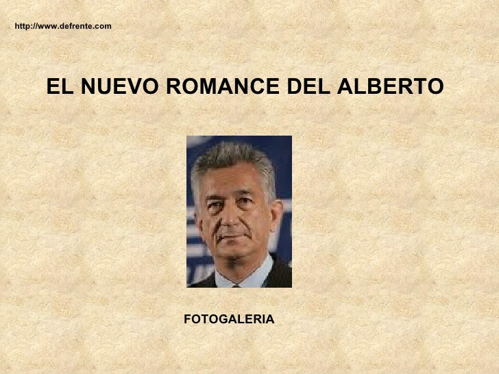 EL NUEVO ROMANCE DEL ALBERTO http://www.defrente.com FOTOGALERIA