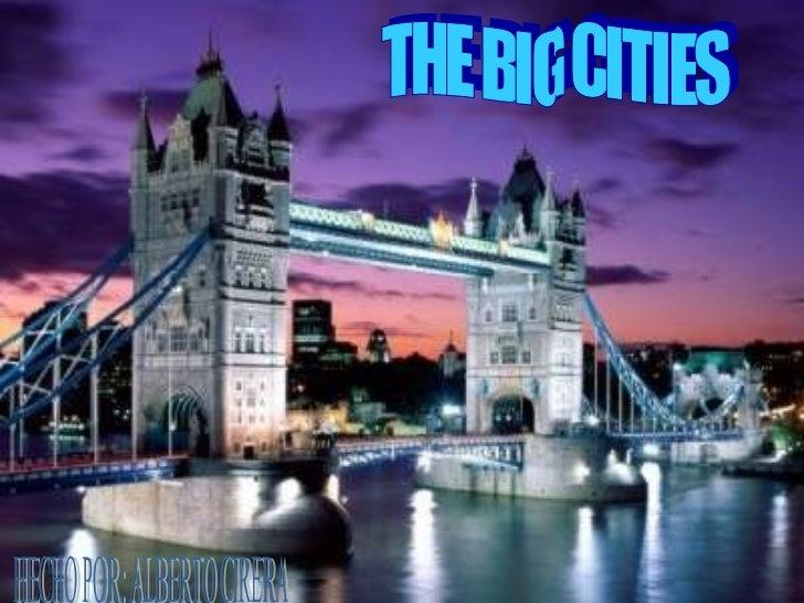 THE BIG CITIES HECHO POR: ALBERTO CIRERA