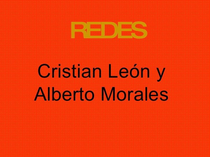 REDES Cristian León y Alberto Morales
