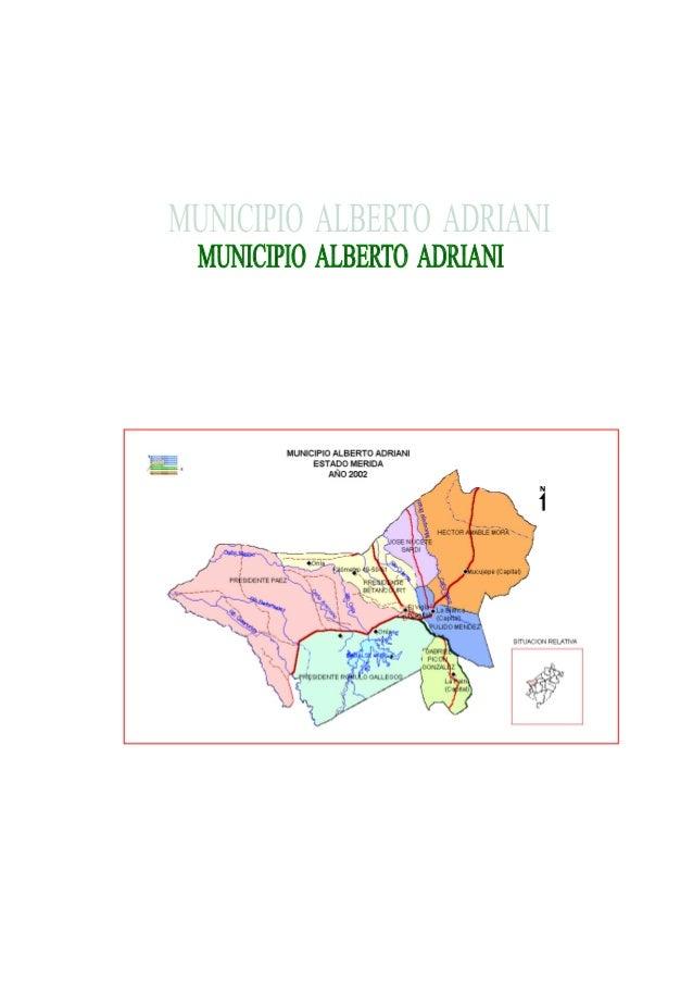 1. CARACTERIZACIÓN DEL MUNICIPIO: Nombre del municipio: ALBERTO ADRIANI.  Capital El Vigía Ubicación: Pie de Monte nor.-An...