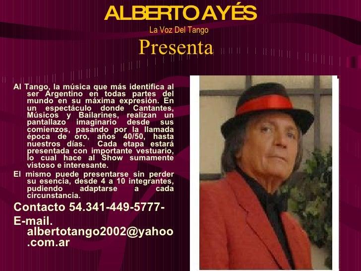 ALBERTO AYÉS                                   La Voz Del Tango                                  Presenta Al Tango, la mús...