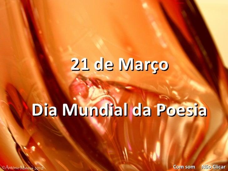 21 de Março Dia Mundial da Poesia Com som Não Clicar