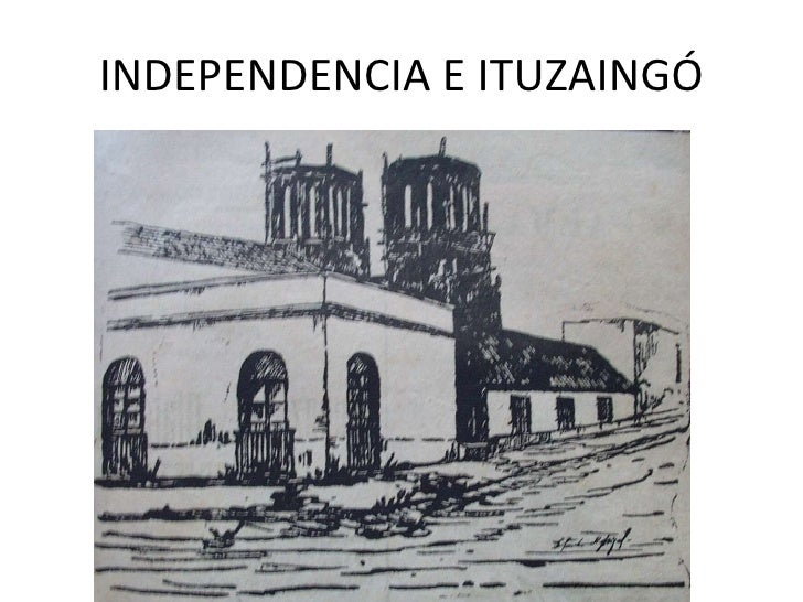 INDEPENDENCIA E ITUZAINGÓ