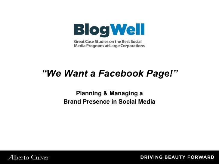 """""""We Want a Facebook Page!""""<br />Planning & Managing a <br />Brand Presence in Social Media<br />"""