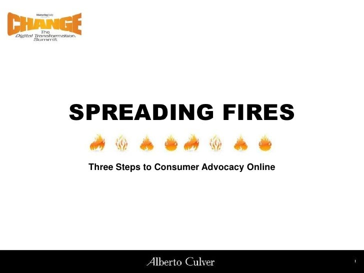 SPREADING FIRES<br />Three Steps to Consumer Advocacy Online<br />
