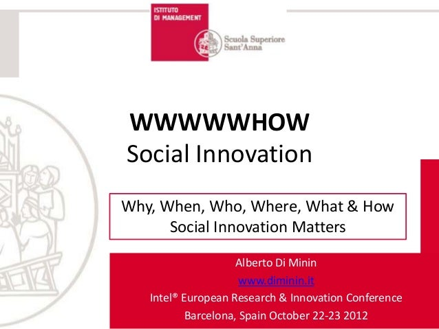 WWWWWHOWSocial InnovationWhy, When, Who, Where, What & How      Social Innovation Matters                     Alberto Di M...