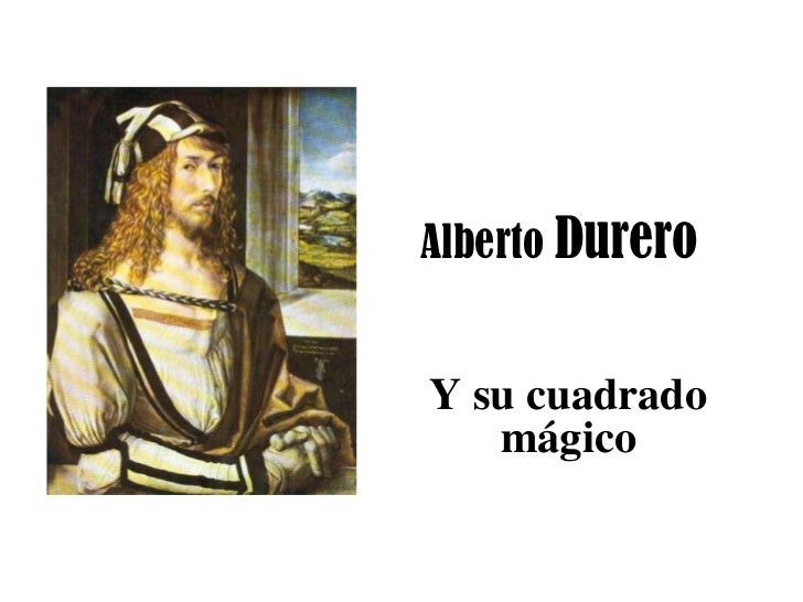 Alberto DureroY su cuadrado   mágico