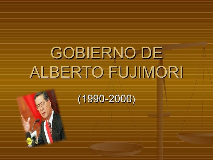 GOBIERNO DEALBERTO FUJIMORI    (1990-2000)