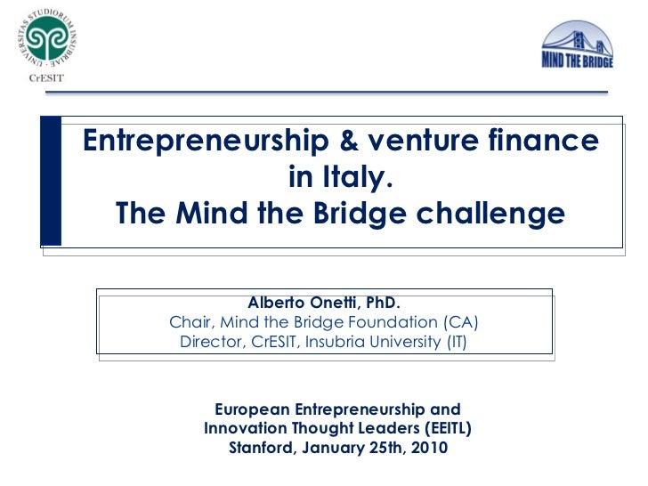 European Entrepreneurship and Innovation Thought Leaders (EEITL) Stanford, January 25th, 2010 Entrepreneurship & venture f...
