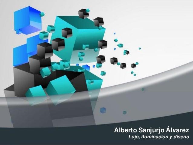 Alberto Sanjurjo Álvarez Lujo, iluminación y diseño