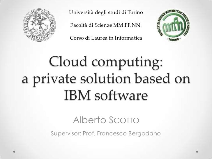 Università degli studi di Torino          Facoltà di Scienze MM.FF.NN.          Corso di Laurea in Informatica     Cloud c...