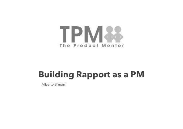 Building Rapport as a PM Alberto Simon