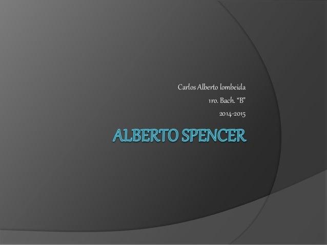 "Carlos Alberto lombeida 1ro. Bach. ""B"" 2014-2015"