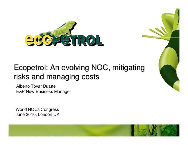 Ecopetrol: An evolving NOC, mitigatingEcopetrol: An evolving NOC, mitigating risks and managing costsrisks and managing co...