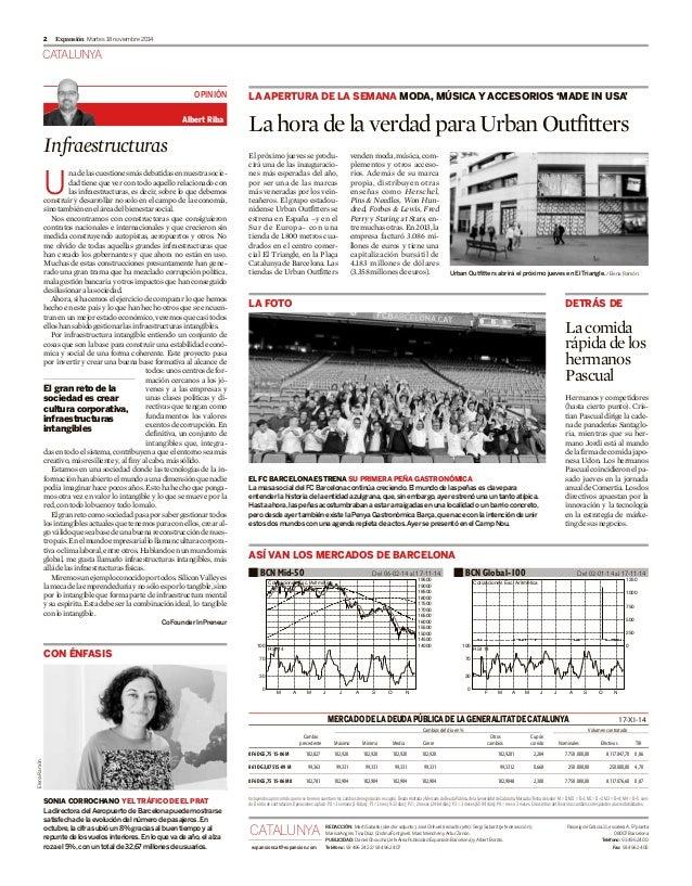 CATALUNYA Martes 18 noviembre 20142 Expansión Infraestructuras U nadelascuestionesmásdebatidasennuestrasocie- dad tiene qu...