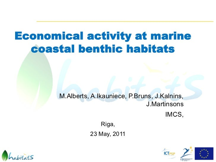 Economical activity at marine  coastal benthic habitats       M.Alberts, A.Ikauniece, P.Bruns, J.Kalnins,                 ...