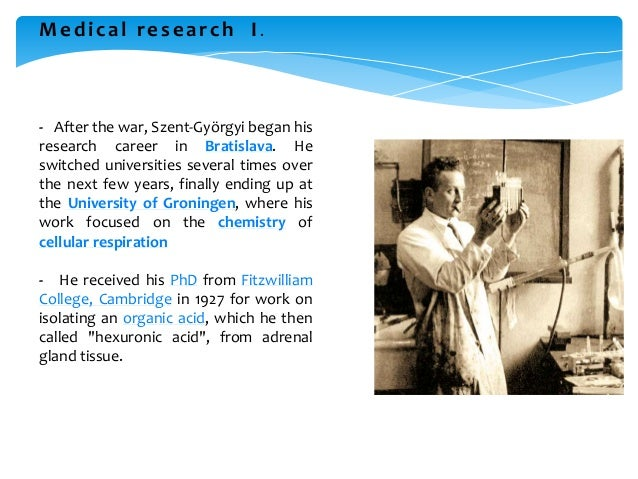 Medical research I. - After the war, Szent-Györgyi began his research career in Bratislava. He switched universities sever...