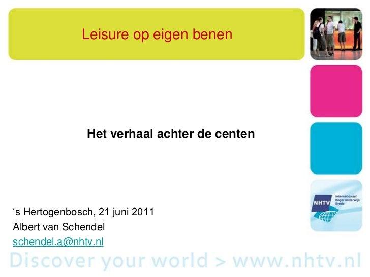 Leisure op eigen benen<br />Het verhaal achter de centen<br />'s Hertogenbosch, 21 juni 2011<br />Albert van Schendel <...