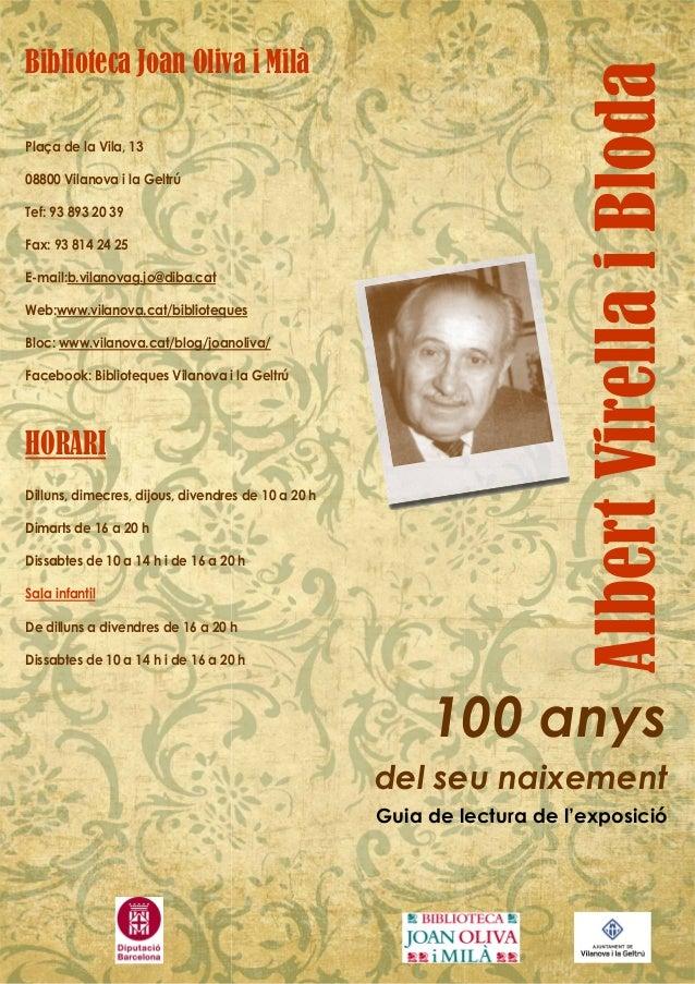 AlbertVirellaiBloda 100 anys del seu naixement Guia de lectura de l'exposició Biblioteca Joan Oliva i Milà Plaça de la Vil...