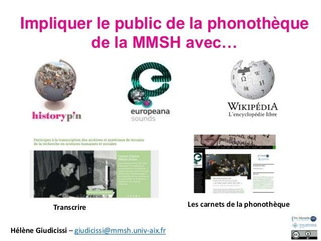 Impliquer le public de la phonothèque de la MMSH avec… Transcrire Les carnets de la phonothèque Hélène Giudicissi – giudic...