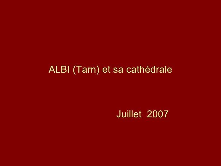 ALBI (Tarn) et sa cathédrale Juillet  2007