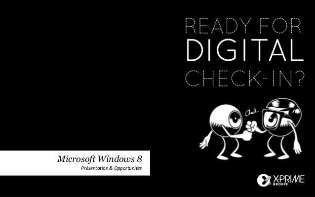 Microsoft Windows 8     Présentation & Opportunités