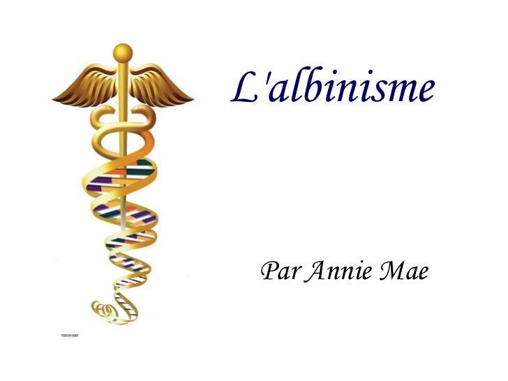 L'albinisme Par Annie Mae