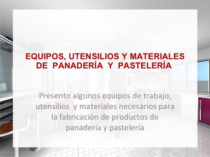 Equipos de panader a y pasteler a for Utensilios y materiales de una cocina de restaurante
