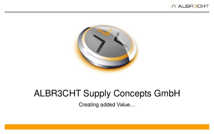 ALBR3CHT Supply Concepts GmbH        Creating added Value…