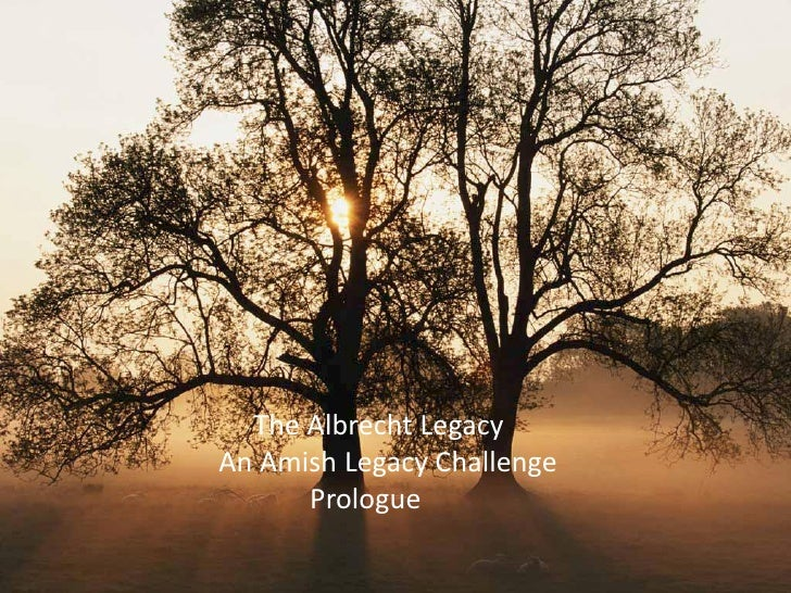 The Albrecht Legacy An Amish Legacy Challenge       Prologue
