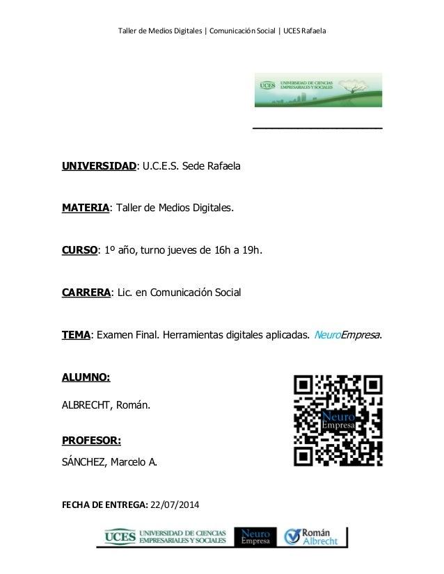 Taller de Medios Digitales | Comunicación Social | UCES Rafaela ____________________ UNIVERSIDAD: U.C.E.S. Sede Rafaela MA...