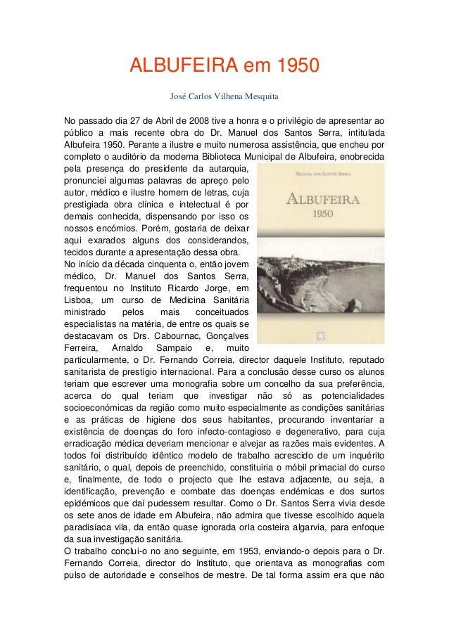 ALBUFEIRA em 1950  José Carlos Vilhena Mesquita  No passado dia 27 de Abril de 2008 tive a honra e o privilégio de apresen...