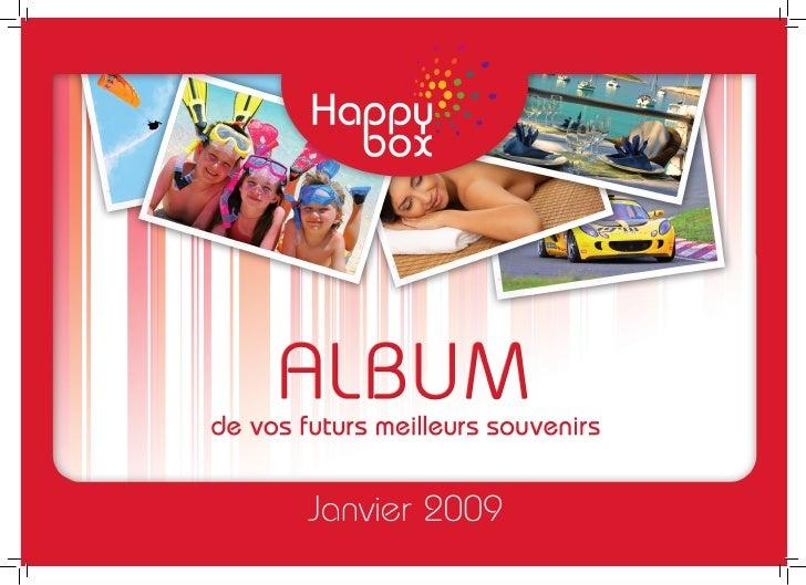 Bienvenue,  Vous allez grâce à ce catalogue visiter l'étendue de notre collection de coffrets cadeaux HAPPYBOX. Prenez le ...