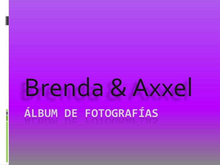 Álbum de fotografías<br />Brenda & Axxel <br />