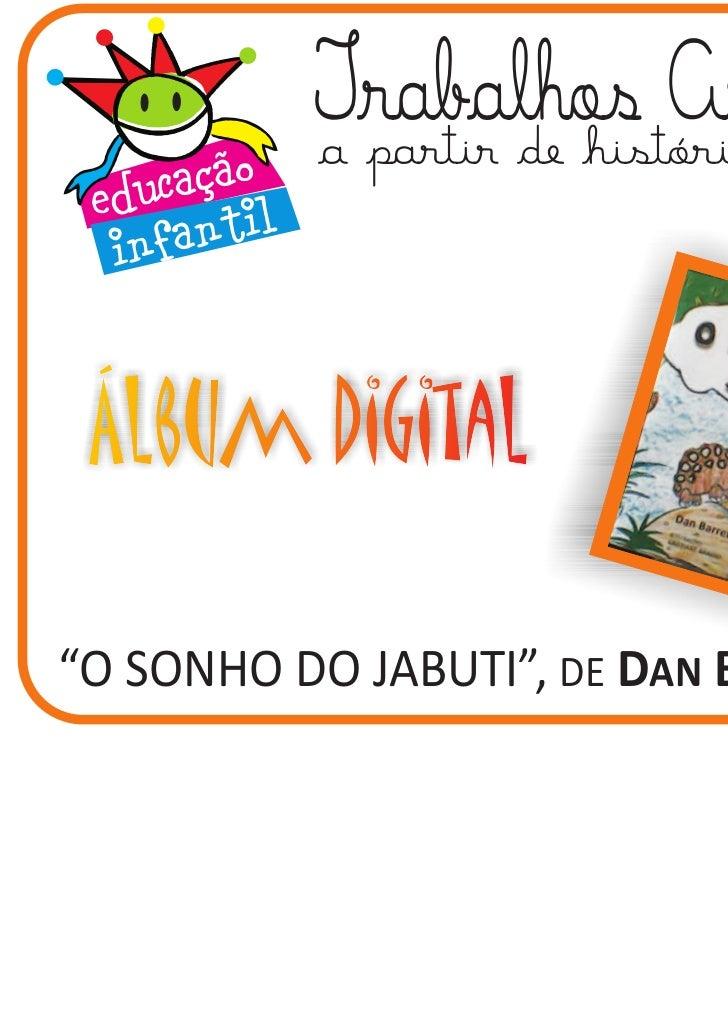 """Trabalhos Artísticos          a partir de histórias contadas""""O SONHO DO JABUTI"""", DE DAN BARRETO"""