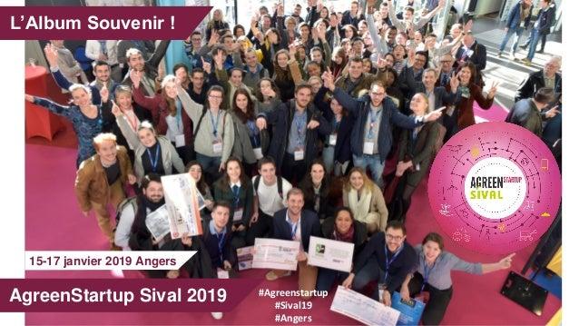 L'Album Souvenir ! AgreenStartup Sival 2019 #Agreenstartup #Sival19 #Angers 15-17 janvier 2019 Angers