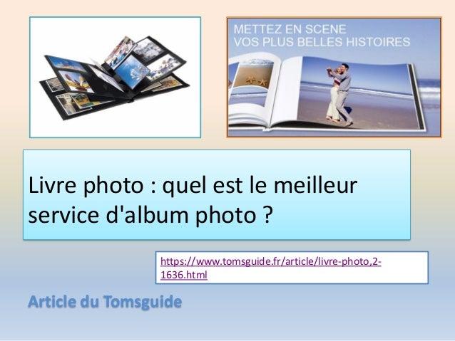 Livre photo : quel est le meilleur service d'album photo ? Article du Tomsguide https://www.tomsguide.fr/article/livre-pho...