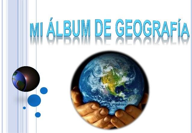 LA GEOGRAFIA                           Es la ciencia que estudia la superficie terrestre,                           las so...