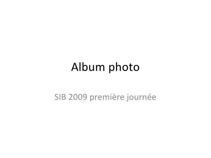 Album photo SIB 2009 première journée