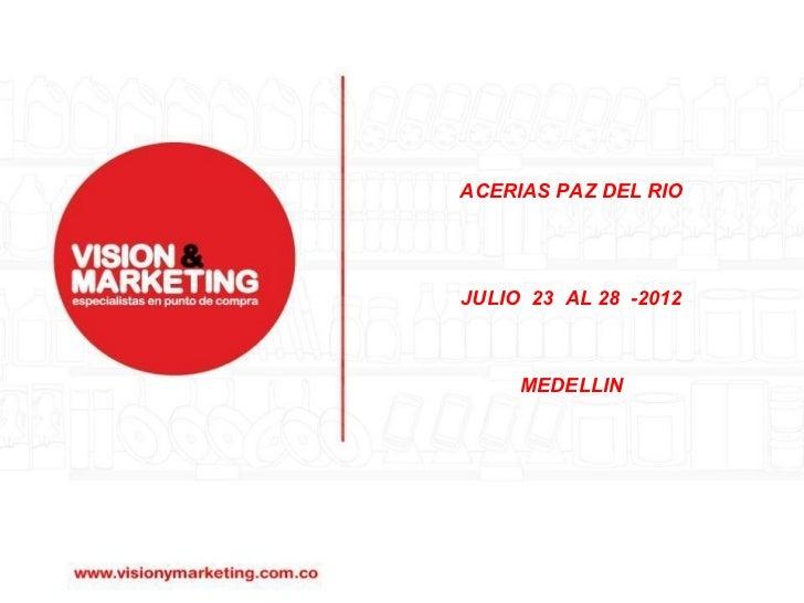 ACERIAS PAZ DEL RIOJULIO 23 AL 28 -2012     MEDELLIN